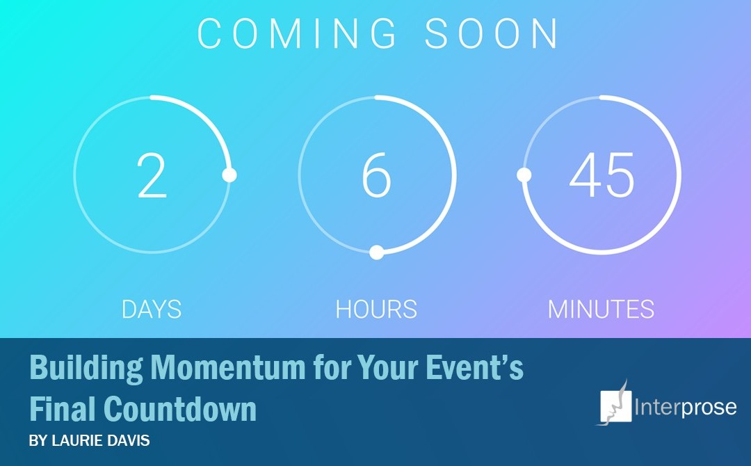 Building Momentum for Your Event's Final Countdown