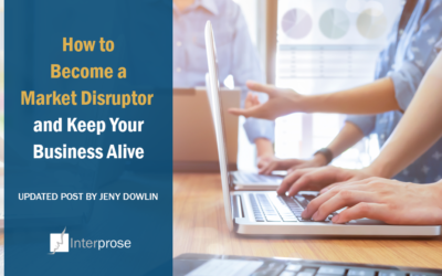 How to Become a Market Disruptor and Keep Your Business Alive