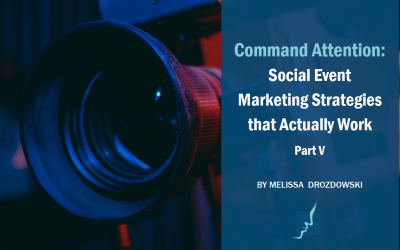 Command Attention: Social Event Marketing Strategies That Actually Work, Part V