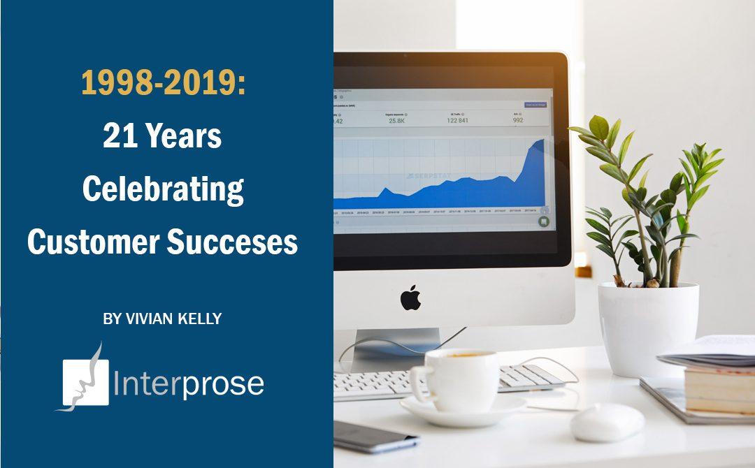 1998-2019: 21 Years Celebrating Customer Successes