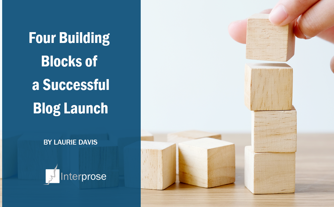 4 Building Blocks of a Successful Blog Launch