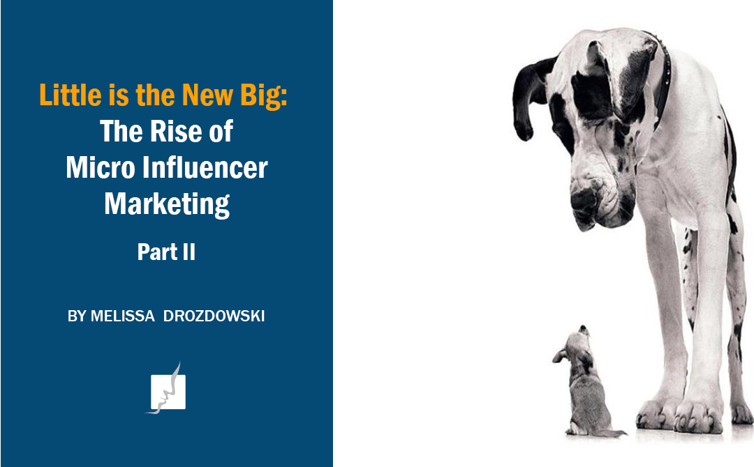 Little is the New Big: the Rise of Micro Influencer Marketing, Part II