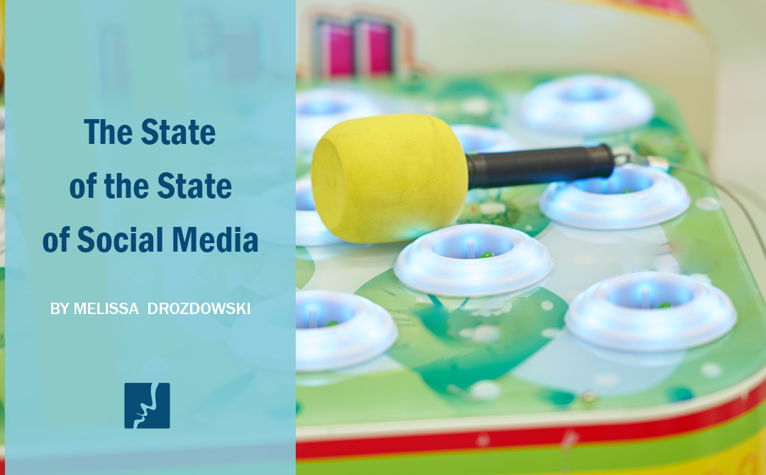 The State of the State of Social Media