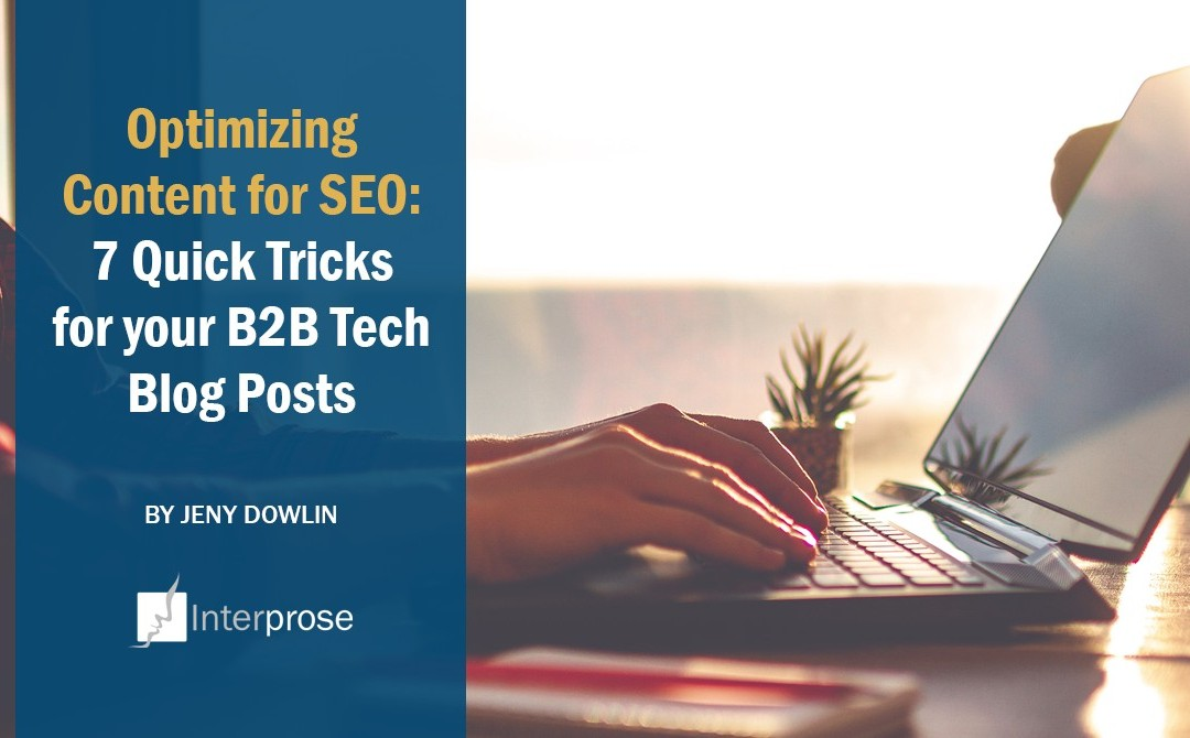 Optimizing Content for SEO: 7 Quick Tricks for your B2B Tech Blog Posts