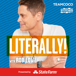 Podcast cover of Literally! with Rob Lowe