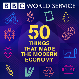 Podcast cover of 50 Things that Made the Modern Economy (BBC)