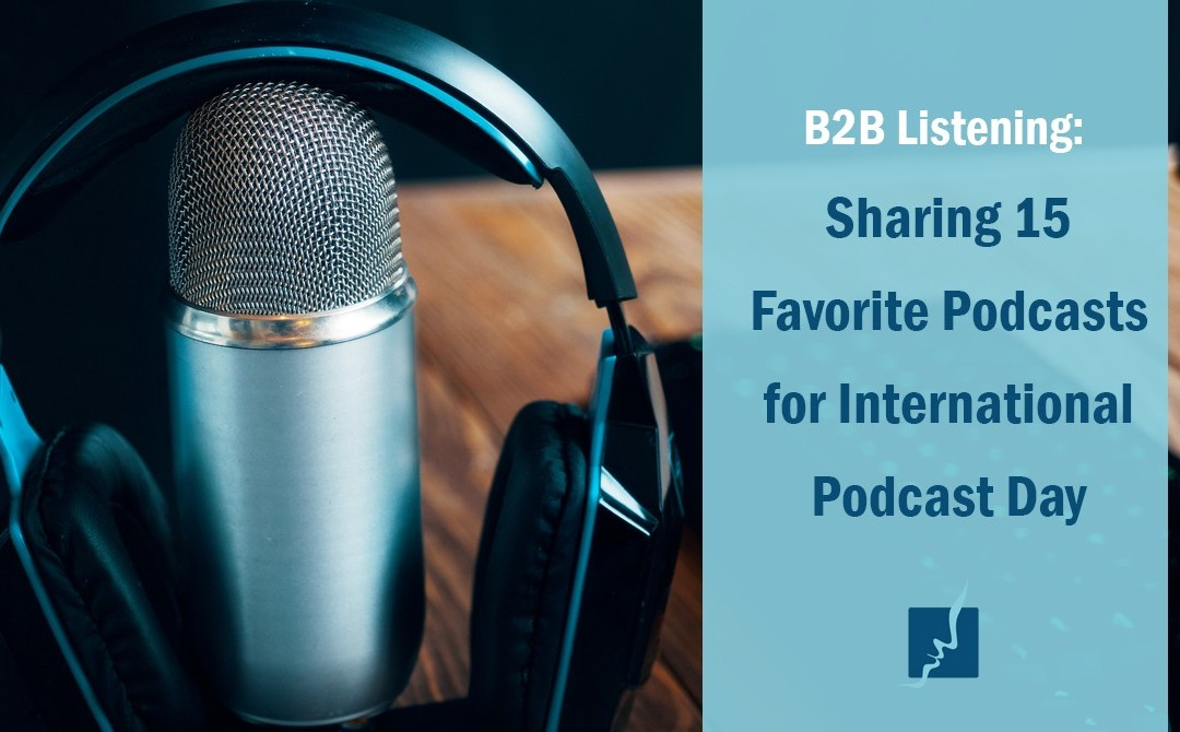 B2B Listening: Sharing 15 Favorite Podcasts for International Podcast Day