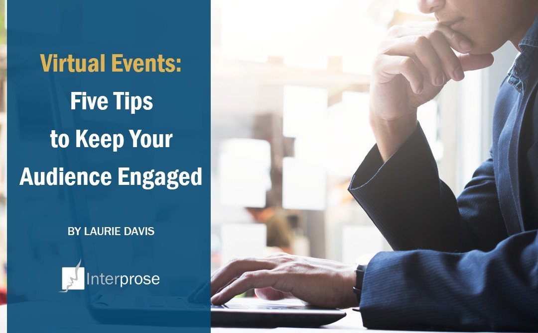 Virtual Events: 5 Tips to Keep Your Audience Engaged