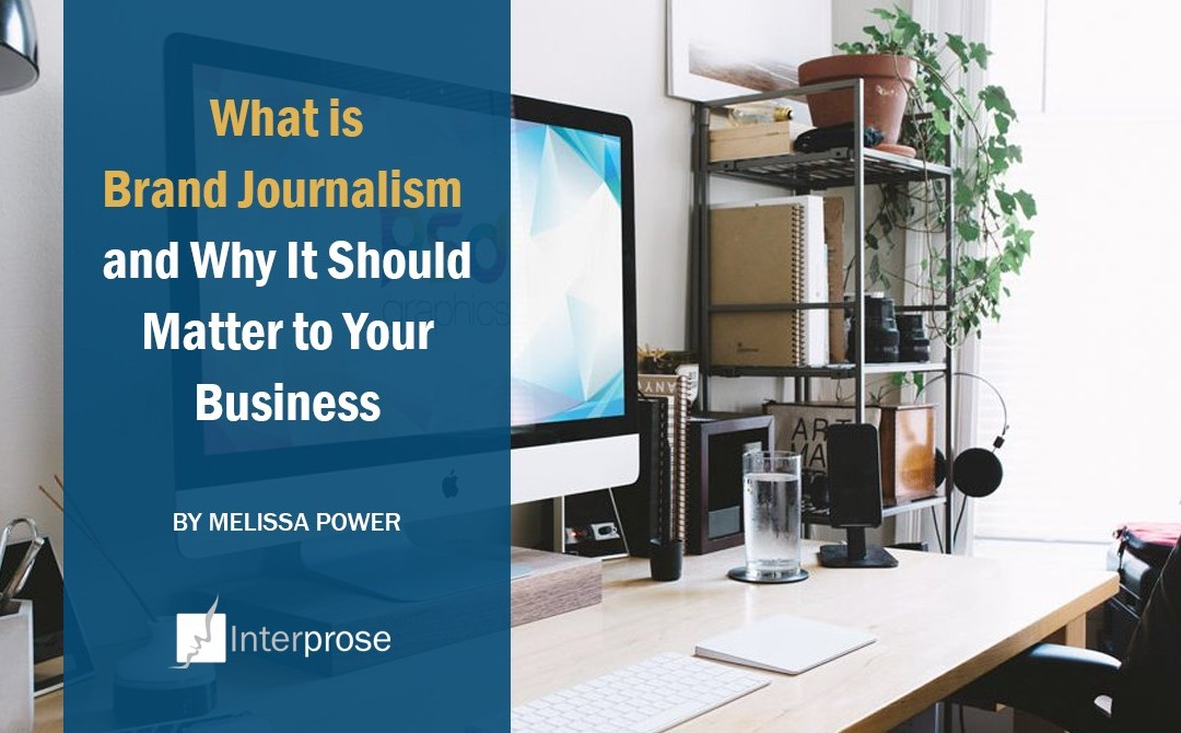 What is Brand Journalism and Why It Should Matter to Your Business